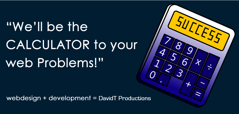 We'll be the CALCULATOR to your web Problems!