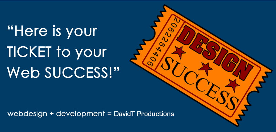 Here is your TICKET to your Web SUCCESS!